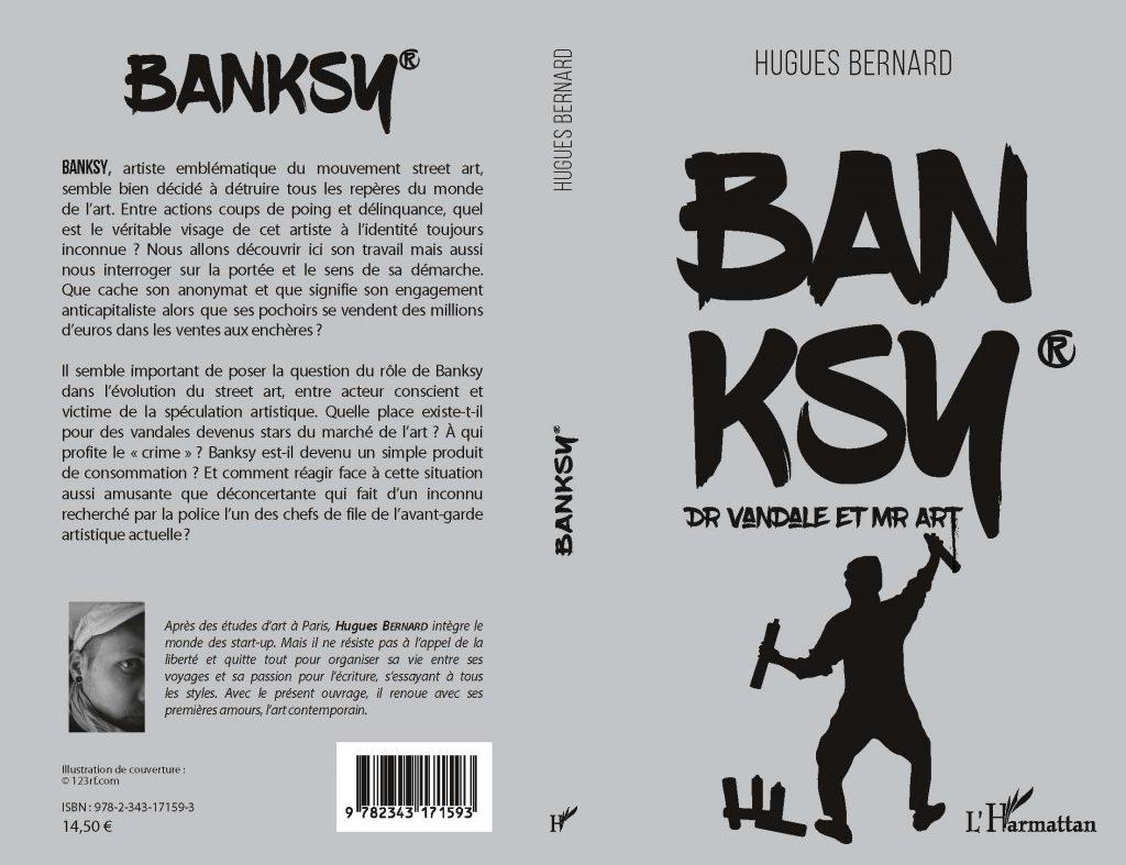 Hugues Bernard, Banksy® dr vandale et mr art, l'harmattan 2019